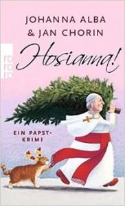 (Johanna Alba & Jan Chorin)-Hosianna – ein Papstkrimi