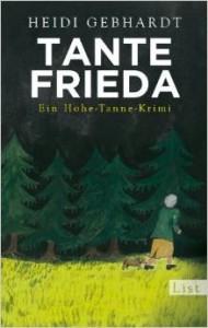 Heidi Gebhardt  Tante Frieda – Ein Hohe-Tanne-Krimi