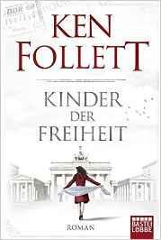 Ken Follett-Kinder der Freiheit